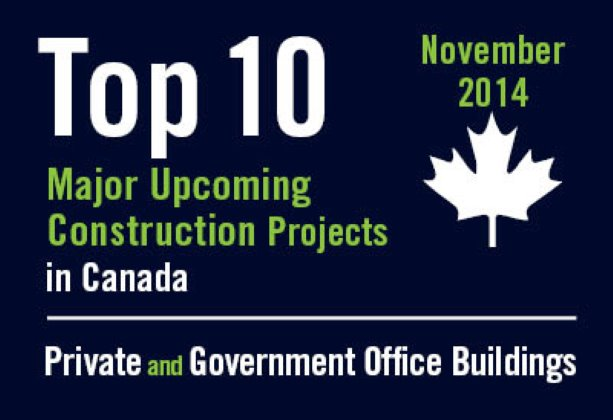 Twenty major upcoming Private and Government office building construction projects - Canada - November 2014