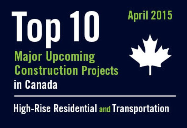 Twenty major upcoming High-Rise Residential and Transportation construction projects - Canada - April 2015