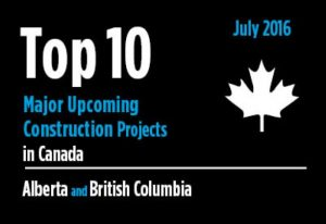 Twenty major upcoming Alberta and British Columbia construction projects – Canada – July 2016