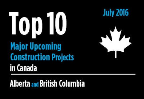 Twenty major upcoming Alberta and British Columbia construction projects - Canada - July 2016