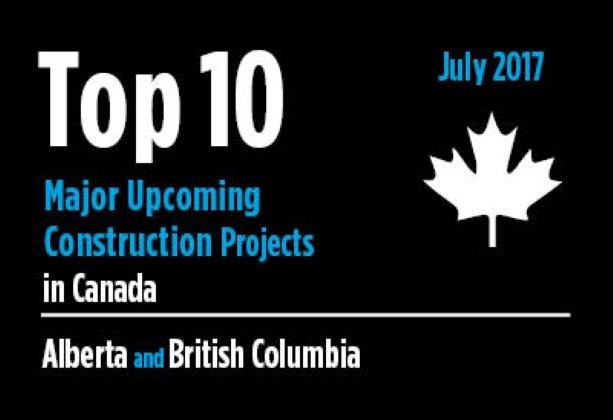 Twenty major upcoming Alberta and British Columbia construction projects - Canada - July 2017
