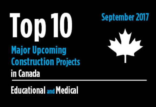 Twenty major upcoming educational and medical construction projects - Canada - September 2017