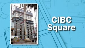 PHOTO: CIBC Square Rises