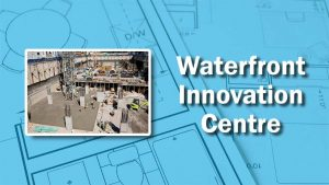 PHOTO: Waterfront Innovation Centre