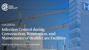 Sponsored Content: CSA Group's infection control training for health care facility construction, renovation, and maintenance projects
