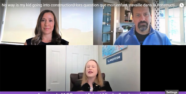 The Canadian Construction Association recently hosted an online panel discussion titled No Way is My Kid Going into Construction. Panellists were Cathleen Peter-Swart, a vice-president with Westcor Construction, Nicole Chabot, vice-president at L. Chabot Enterprises and Eric Gaulin, an executive vice-president with Pomerleau.