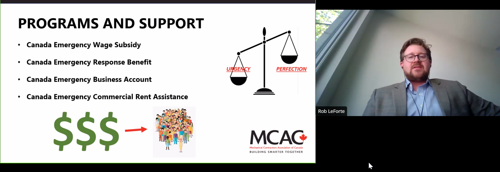 Mechanical Contractors Association of Canada consultant Rob LeForte told a webinar audience that the federal Ministry of Small Business has initiated a consultation process with the goal of making the emergency wage subsidy program more flexible. LeForte said the program will be valuable in helping businesses open back up after shutdowns.